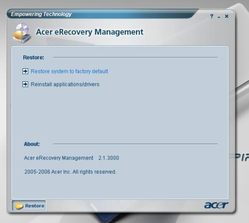 本身內建的《Acer eRecovery Management》軟件,令用家可輕鬆備份系統及檔案。