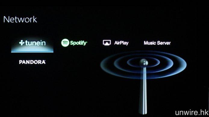 現時預載的網絡功能包括 Spotify、Airplay,未來亦會追加 Tidal 及 Google Cast,與及由美國公司 Blackfire 研發之 Fire Connect 多房間無線音響功能。