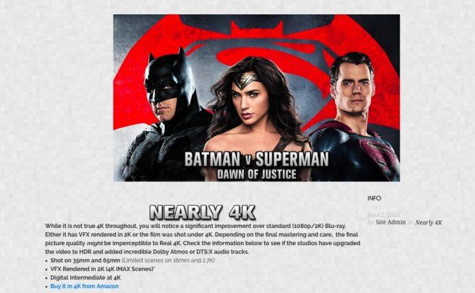 但這個網站就將《蝙蝠俠對超人:正義曙光》歸納為 Rearly 4K 而非 Real 4K,原因是該電影的視覺特技是以 2K 製作,並非整個製作流程均是以原生 4K 進行。